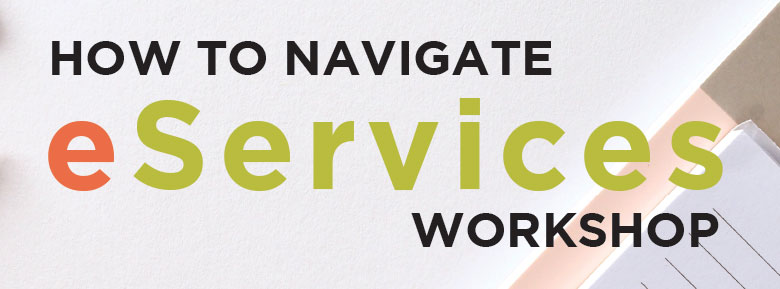 how to naviate eservices workshop