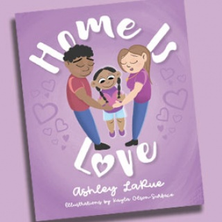 Home is Love book cover and Ashley LaRue headshot